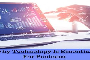 Why Technology Is Essential For Business 1